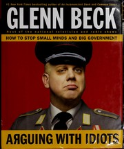 Cover of: Arguing with idiots: how to stop small minds and big government