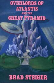 Cover of: Overlords of Atlantis and the Great Pyramid | Brad Steiger