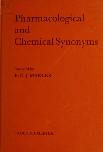Pharmacological and chemical synonyms by E. E. J Marler