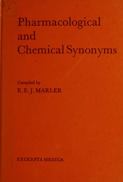 Cover of: Pharmacological and chemical synonyms | E. E. J Marler