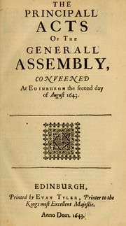 Cover of: The principall acts of the Generall Assembly conveened at Edinburgh the second day of August 1643