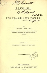 Cover of: Alcohol, its place and power | Miller, James