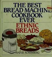 The best bread machine cookbook ever.