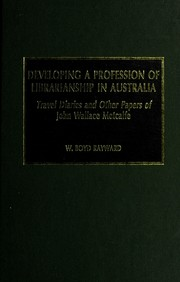 Cover of: Developing a profession of librarianship in Australia