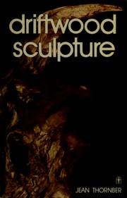 Cover of: Driftwood sculpture
