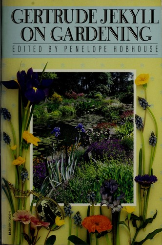 Gertrude Jekyll On Gardening 1985 Edition Open Library