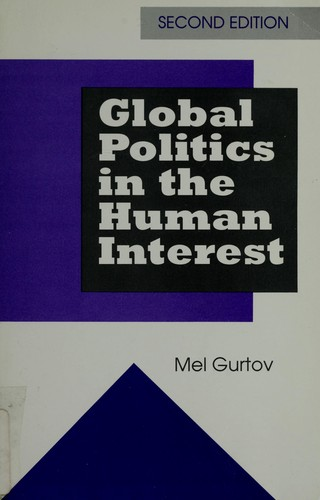 Global politics in the human interest by Melvin Gurtov