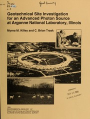 Cover of: Geotechnical site investigation for an advanced photon source at Argonne National Laboratory, Illinois