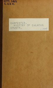 History of Calhoun County and its people up to the year 1910