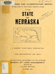 Cover of: Land planning and classification report for the public domain lands in Nebraska | United States. Bureau of Land Management. Region III