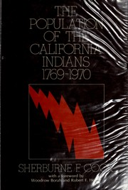 Cover of: The population of the California Indians, 1769-1970