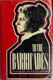 Cover of: To the barricades: the anarchist life of Emma Goldman.