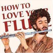 Cover of: How to love your flute