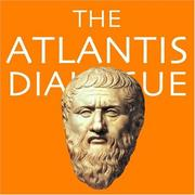 Cover of: The Atlantis Dialogue: Plato's Original Story of the Lost City, Continent, Empire, Civilization