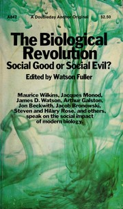 Cover of: The Biological revolution: social good or social evil? | Edited by Watson Fuller.