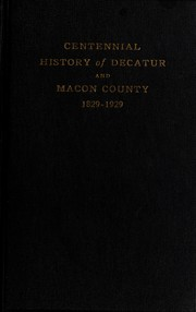 Cover of: Centennial history of Decatur and Macon county | Mabel E. Richmond