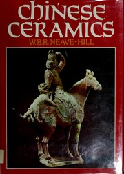 Cover of: Chinese ceramics | W. B. R. Neave-Hill