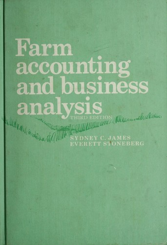 Farm accounting and business analysis by Sydney C. James