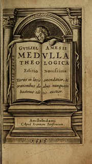 Cover of: Guiliel Amesii Medulla theologica