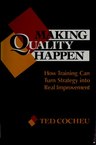 Making quality happen by Ted Cocheu