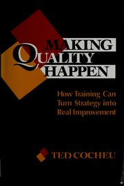 Cover of: Making quality happen | Ted Cocheu