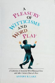 Cover of: A pleasury of witticisms and word play | Antony Lake