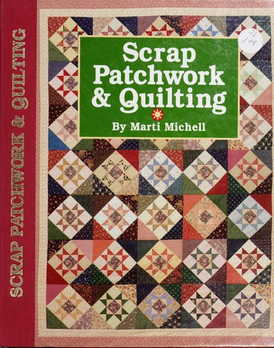 Scrap patchwork & quilting by Marti Michell