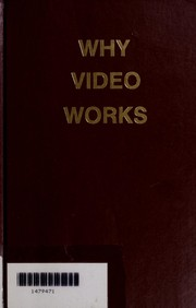 Cover of: Why Video Works | John A. Bunyan