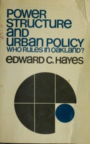 Cover of: Power structure and urban policy: who rules in Oakland? | Edward C. Hayes