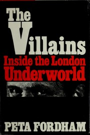 The villains; inside the London underworld.