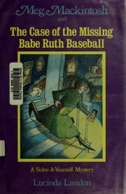 Cover of: Meg Mackintosh and the case of the missing Babe Ruth baseball | Lucinda Landon