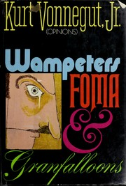 Cover of: Wampeters, Foma & Granfalloons (opinions)