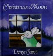 Cover of: Christmas moon | Denys Cazet