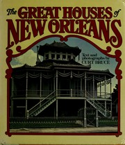 Cover of: The great houses of New Orleans | Curt Bruce