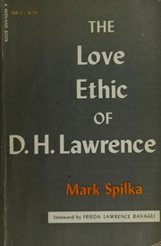 The love ethic of D.H. Lawrence by Mark Spilka