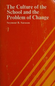 Cover of: The culture of the school and the problem of change