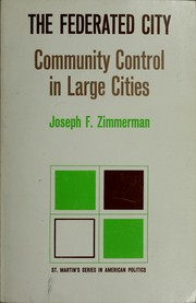 Cover of: The federated city: community control in large cities