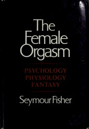 The female orgasm by Seymour Fisher