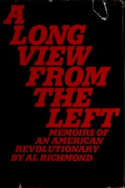 Cover of: A long view from the Left | Al Richmond