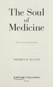 Cover of: The soul of medicine | Sherwin B. Nuland