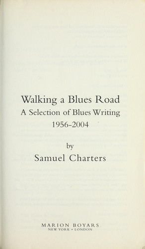 Walking a blues road by Samuel Barclay Charters