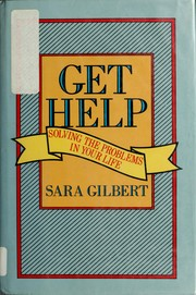 Cover of: Get help | Sara D. Gilbert