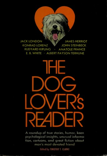 The dog lover's reader by Timothy T. Clarke