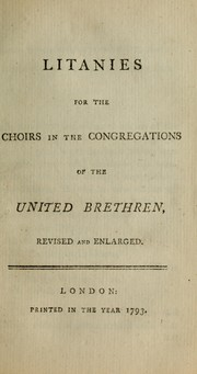 Cover of: Litanies for the choirs in the congregations of the United Brethren
