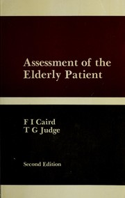 Assessment of the elderly patient by F. I. Caird