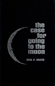 Cover of: The case for going to the moon