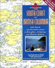 Cover of: Exploring the South Coast of British Columiba: Gulf Islands and Desolation Sound to Broughton Archipelago and Blunden Harbour