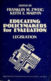 Cover of: Educating policymakers for evaluation | edited by Franklin M. Zweig, Keith E. Marvin.
