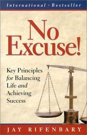 Cover of: No Excuse! Incorporating Core Values, Accountability, and Balance into Your Life and Career (Personal Development Series) (Personal Development Series) (Personal Development Series) | Jay Rifenbary