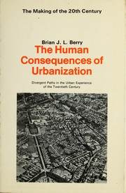 Cover of: The human consequences of urbanisation; divergent paths in the urban experience of the twentieth century